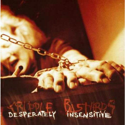 CRIPPLE BASTARDS - Desperately Insensitive CD