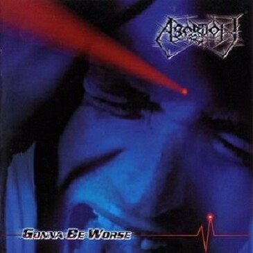ABORTION - Gonna Be Worse CD