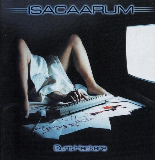 ISACAARUM - Cunt Hackers CD