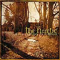 THE HERETIC - Gospel Songs In E Minor