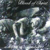 BLOOD OF CHRIST - ...A Dream To Remember CD