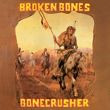 BROKEN BONES - Bonecrusher CD