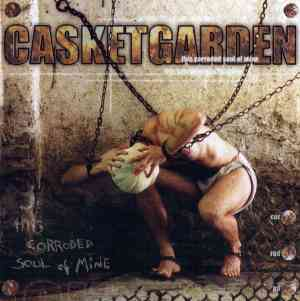 CASKETGARDEN - This Corroded Soul Of Mine