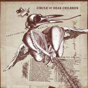 CIRCLE OF DEAD CHILDREN - Zero Comfor Margin