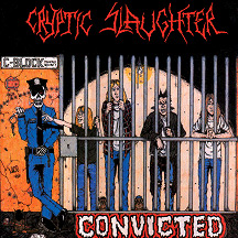CRYPTIC SLAUGHTER - Convicted CD