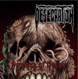 DESECRATION - Process Of Decay CD