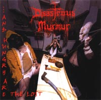 DISASTROUS MURMUR - ...And Hungry Are The Lost