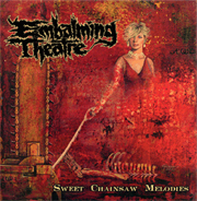 EMBALMING THEATRE - Sweet Chainsaw Melodies