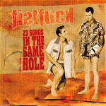 FISTFUCK - 23 Songs In The Same Hole