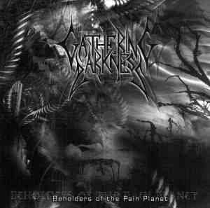 GATHERING DARKNESS - Beholders Of The Pain Planet CD