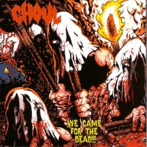 GHOUL- We Came For The Dead CD