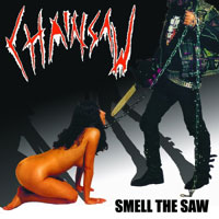 CHAINSAW - Smell The Saw