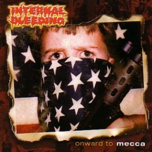 INTERNAL BLEEDING - Onward To Mecca CD