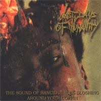 LAST DAYS OF HUMANITY - The Sound Of Rancid Juices Sloshing... CD