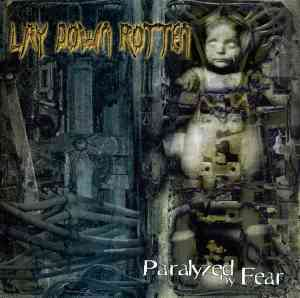 LAY DOWN ROTTEN - Paralyzed By Fear CD