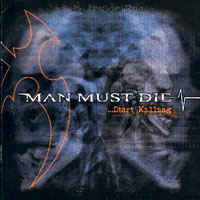 MAN MUST DIE - ...Start Killing CD