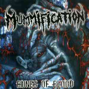 MUMMIFICATION - Runes Of Blood