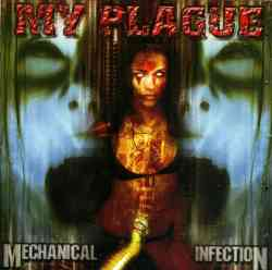 MY PLAGUE - Mechanical Infection
