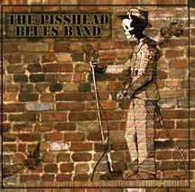THE PISSHEAD BLUE BAND - The Pisshead Blues Band CD