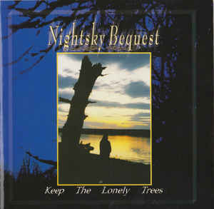 NIGHTSKY BEQUEST - Keep The Lonely Trees
