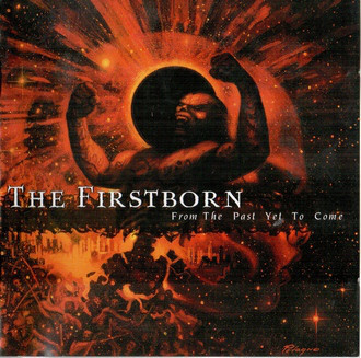 THE FIRSTBORN - From The Past Yet To Come