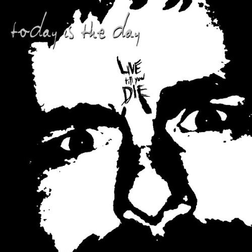 TODAY IS THE DAY - Live Till You Die CD
