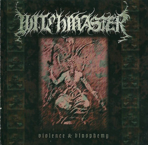 WITCHMASTER - Violence And Blasphemy