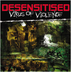 DESENSITISED – Virus Of Violence