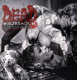 DEAD - Whorehouse Of The Freaks CD