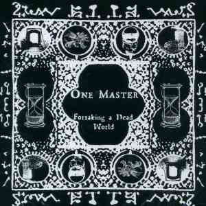 ONE MASTER - Forsaking A Dead World CD