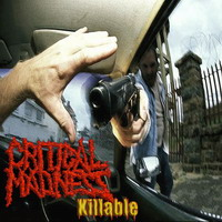 CRITICAL MADNESS - Killable