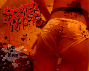SPLATTER WHORE - Kaviar Die Hards