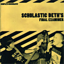 SCHOLASTIC DETH - Final Examiners CD