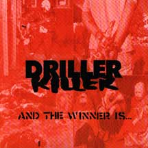 DRILLER KILLER - And The Winner Is...