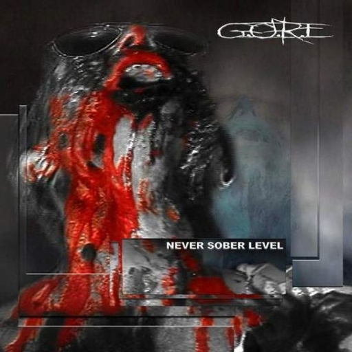 G.O.R.E. - Never Sober Level CD