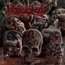 BLOODSOAKED - Brutally Butchered