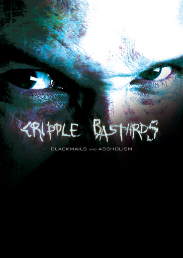 CRIPPLE BASTARDS - Blackmails And Assholism DVD