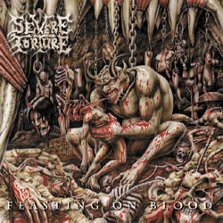 SEVERE TORTURE - Feasting On Blood CD