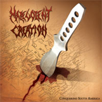 MALEVOLENT CREATION - Conquering South America