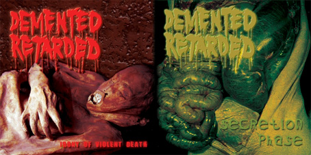 DEMENTED RETARDED - Secretion Phase / Irony Of Vilent Death