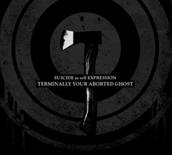 TERMINALLY YOUR ABORTED GHOST - Suicide As Self Expression CD digipack