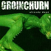 GROINCHURN - Already Dead