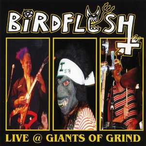 BIRDFLESH - Live @ Giants Of Grind CD