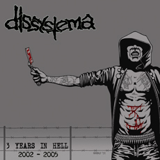 DISSYSTEMA - 3 years in hell (2002-2005) CD