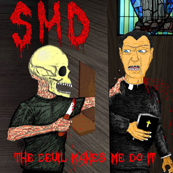 SMD - The Devil Makes Me Do It CD
