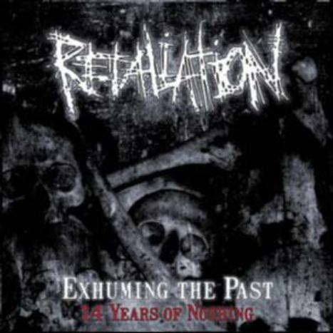 RETALIATION - Exhuming The Past