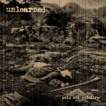UNLEARNED - Sold Out Soldiers