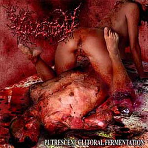 VULVECTOMY - Putrescent Clitoral Fermentation