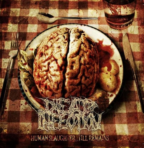 DEAD INFECTION - Human Slaughter...Till Remains CD