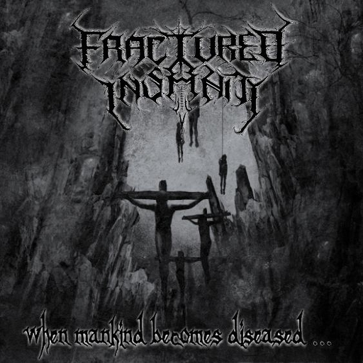 FRACTURED INSANITY - When Mankind Becomes Diseased CD
